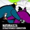Corrupción y extractivismos: un vínculo estrecho y diseminado